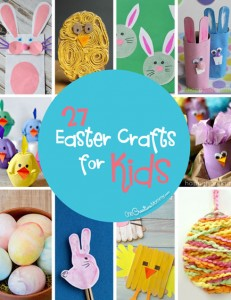 27 Fun Easter Crafts to Make with Your Kids! {These ideas are so cute! I can't wait to try them.} OneCreativeMommy.com